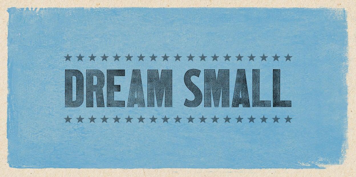 Dream Small Campaign